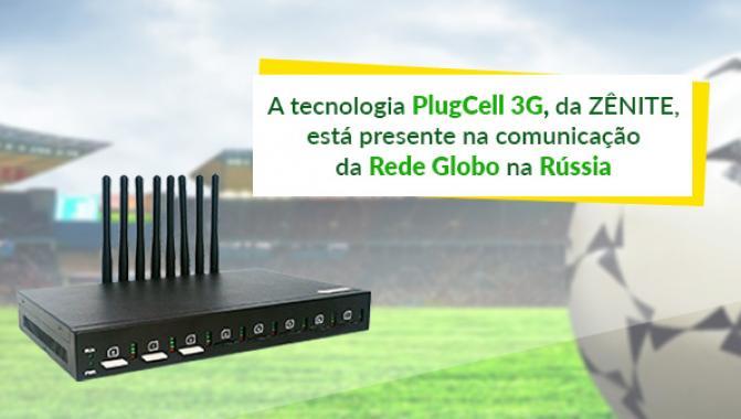 A tecnologia PlugCell 3G, da ZÊNITE, está presente na comunicação da Rede Globo na Rússia
